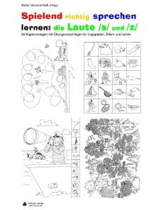 Spielend richtig sprechen lernen: die Laute /s/ und /z/ Übung 00 - Inhaltsverzeichnis S1